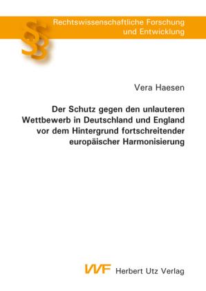 Der Schutz gegen den unlauteren Wettbewerb in Deutschland und En