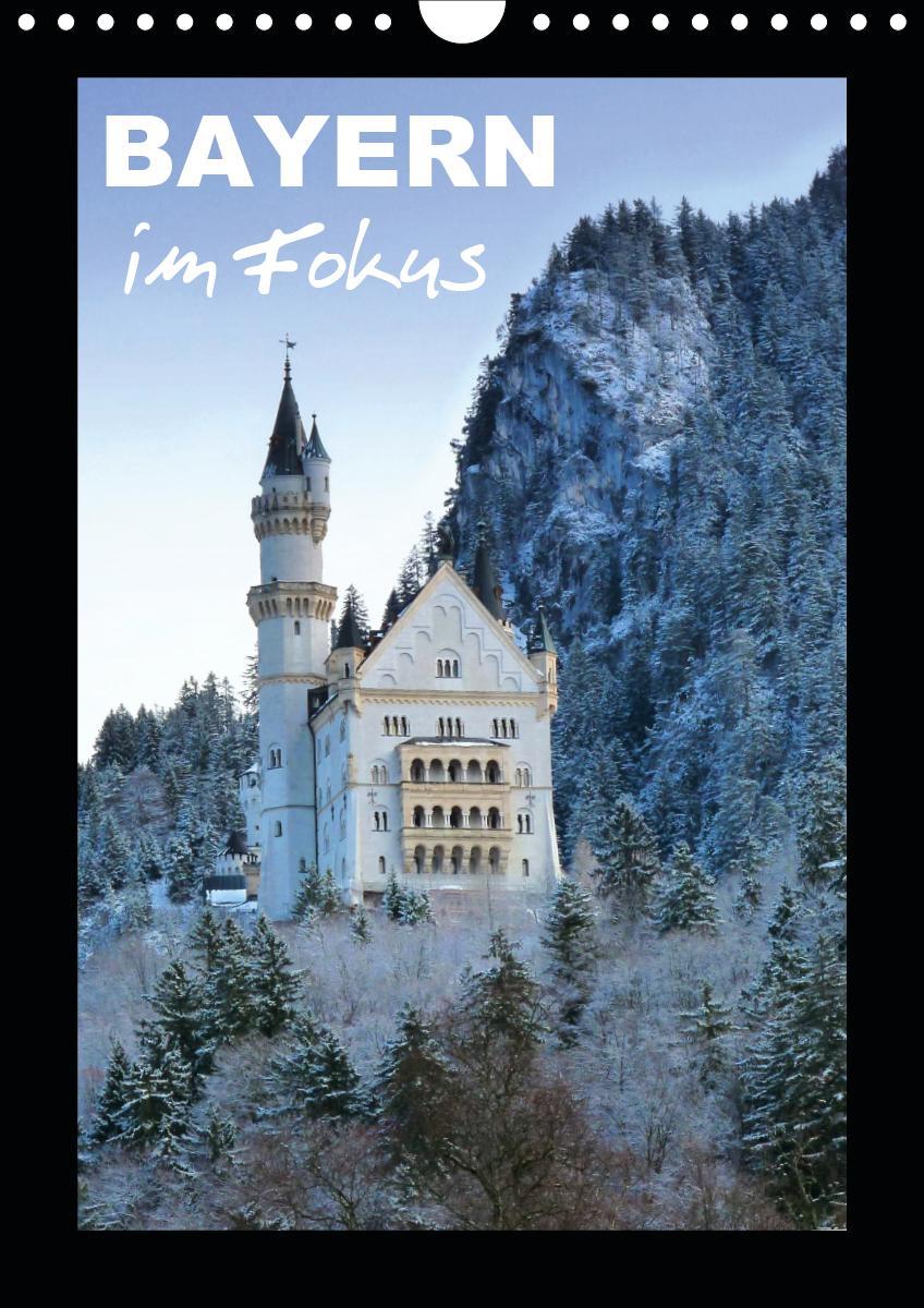 Bayern im Fokus (Wandkalender 2021 DIN A4 hoch)
