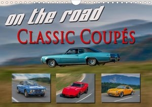 on the road Classic Coupés (Wandkalender 2021 DIN A4 quer)