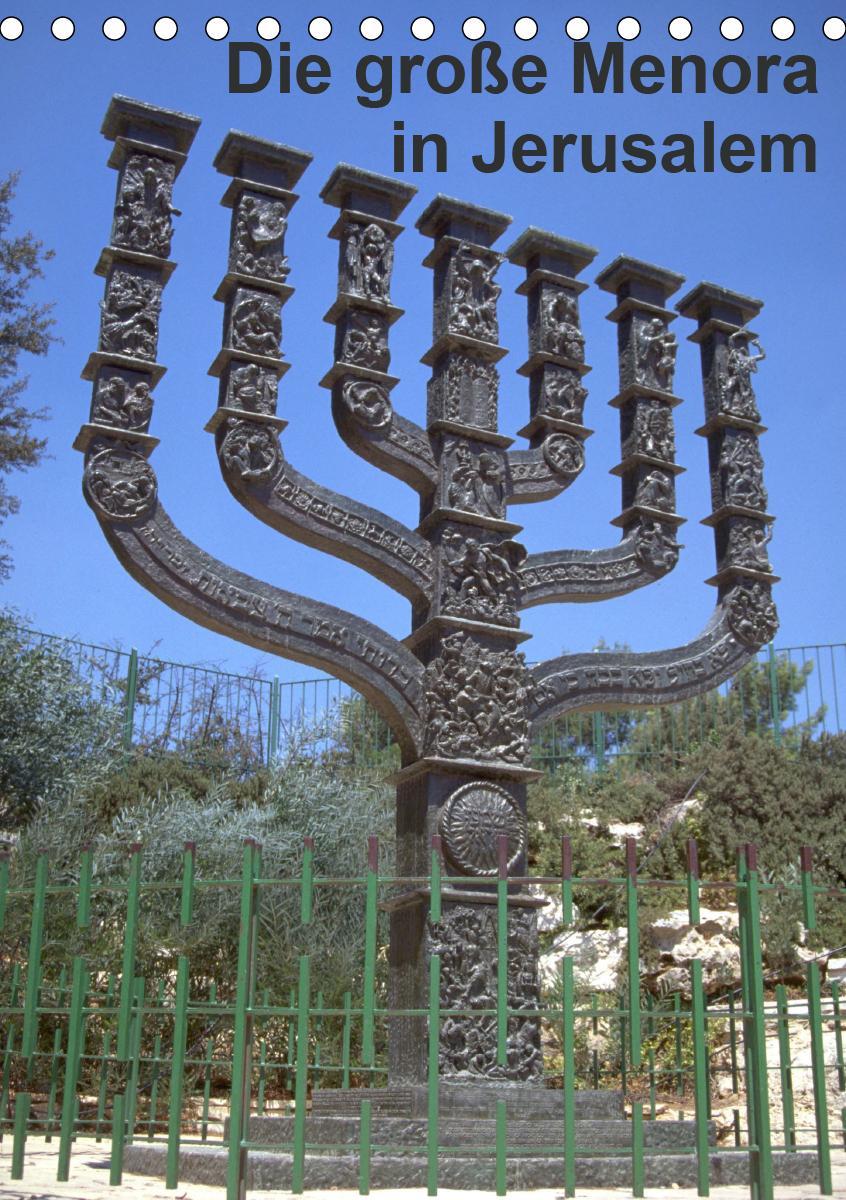 Die große Menora in Jerusalem (Tischkalender 2021 DIN A5 hoch)