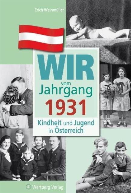 Kindheit und Jugend in Österreich: Wir vom Jahrgang 1931