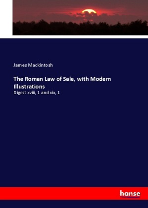 The Roman Law of Sale, with Modern Illustrations