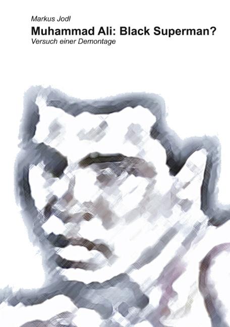 Muhammad Ali: Black Superman?