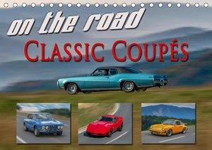 on the road Classic Coupés (Tischkalender 2021 DIN A5 quer)