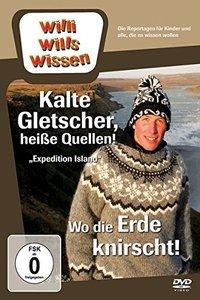 Willi wills wissen - Kalte Gletscher, heiße Quellen! / Wo die Erde knirscht!