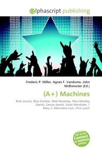 (A+) Machines