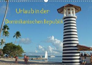 Urlaub in der Dominikanischen Republik (Wandkalender 2021 DIN A3