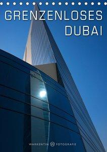 Grenzenloses Dubai (Tischkalender 2021 DIN A5 hoch)