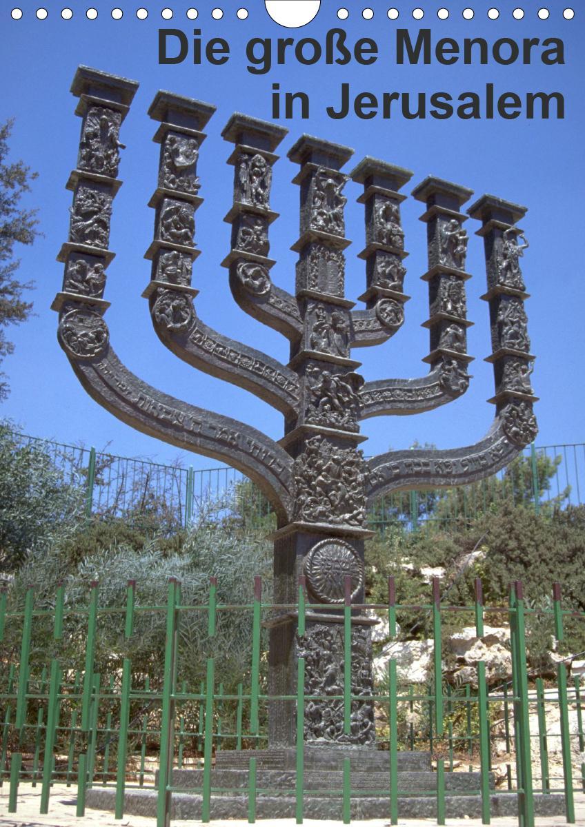 Die große Menora in Jerusalem (Wandkalender 2021 DIN A4 hoch)