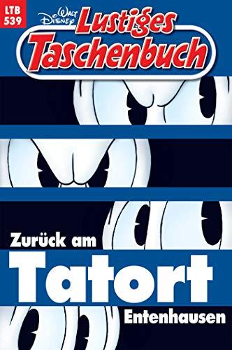 Lustiges Taschenbuch Nr. 539 - Zurück am Tatort Entenhausen