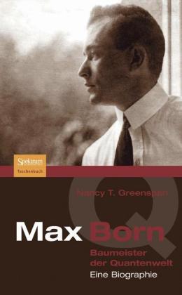 Max Born - Baumeister der Quantenwelt