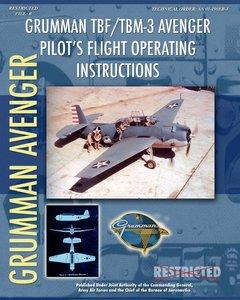 Grumman TBF / TBM-3 Avenger Pilot\'s Flight Operating Instructio