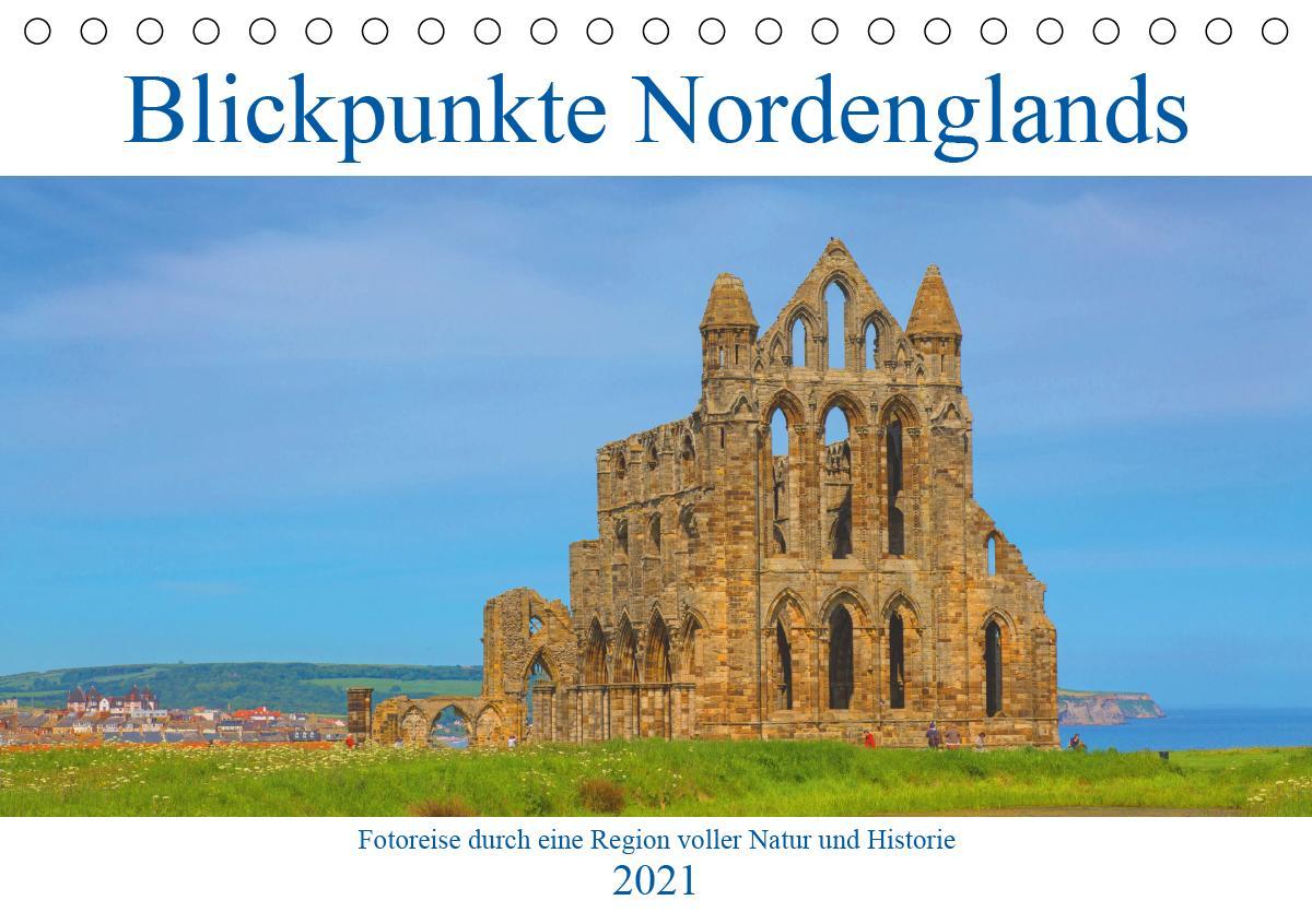 Blickpunkte Nordenglands (Tischkalender 2021 DIN A5 quer)