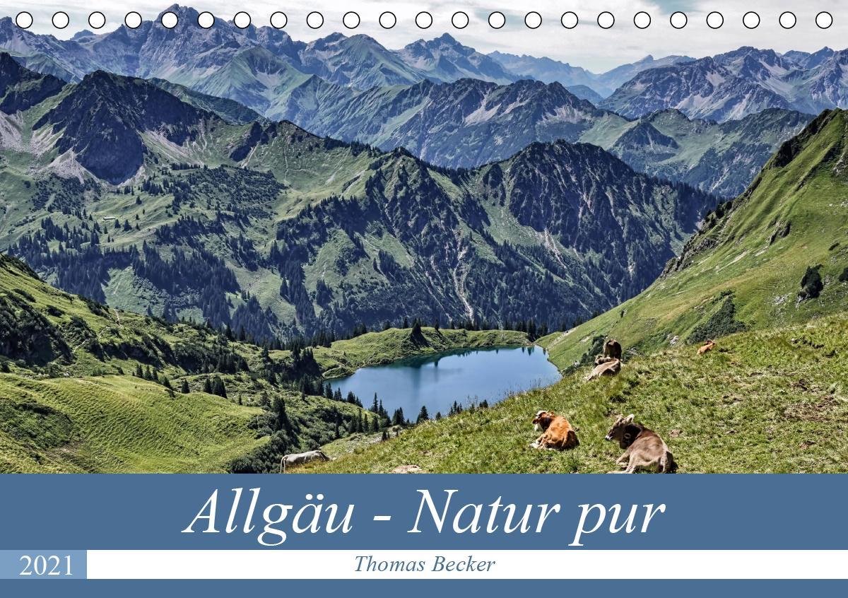 Allgäu - Natur pur (Tischkalender 2021 DIN A5 quer)