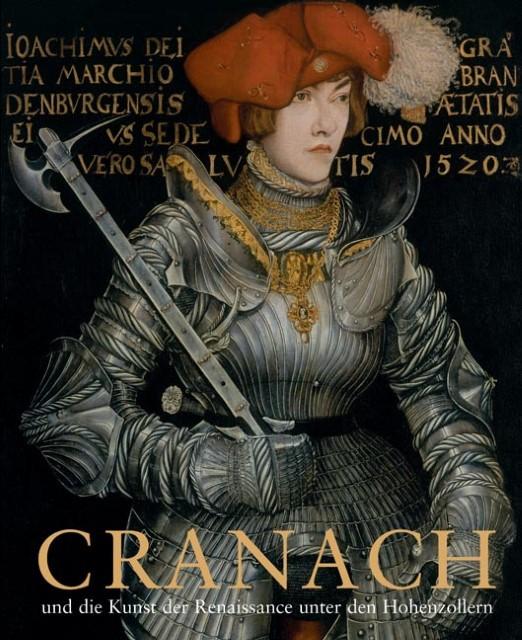 Cranach und die Kunst der Renaissance unter den Hohenzollern