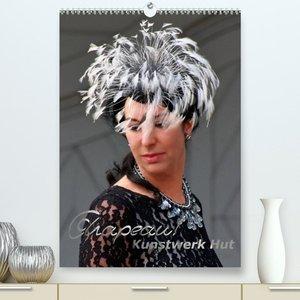 Chapeau! Kunstwerk Hut (Premium, hochwertiger DIN A2 Wandkalender 2022, Kunstdruck in Hochglanz)
