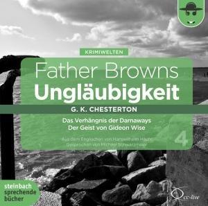 Father Browns Ungläubigkeit, 2 Audio-CDs. Vol.4