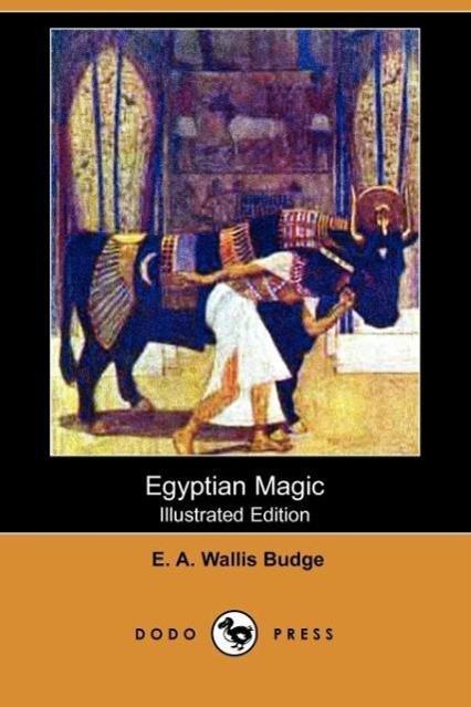 Egyptian Magic (Illustrated Edition) (Dodo Press)