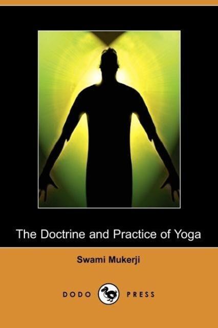 The Doctrine and Practice of Yoga (Dodo Press)
