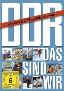 DDR - Das sind wir (So haben wir gelebt, geliebt, gearbeitet!)