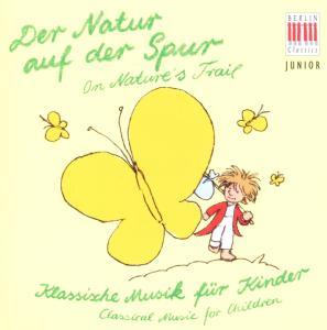 Klassik Für Kinder-Der Natur Auf Der Spur