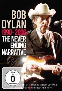 Dylan, B: Never Ending Narrative 1990-2006