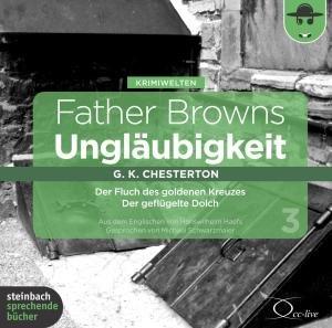 Father Browns Ungläubigkeit, 2 Audio-CDs. Vol.3