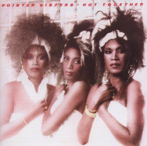 Pointer Sisters, T: Hot Together (Expanded+Remastered)
