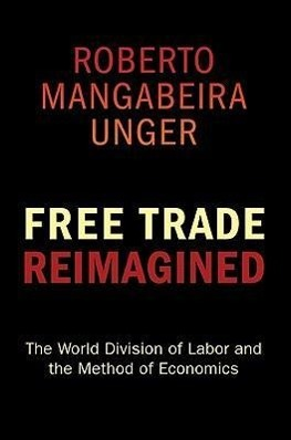 Free Trade Reimagined: The World Division of Labor and the Metho