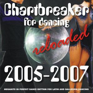 Chartbreaker For Dancing Reloaded 2005-2007