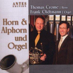 Crome, T: Horn & Alphorn Und Orgel