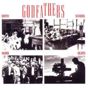 Godfathers, T: Birth,School,Work,Death (Expanded)