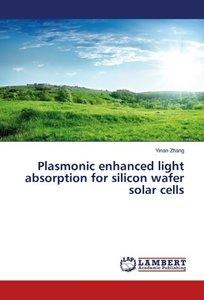 Plasmonic enhanced light absorption for silicon wafer solar cells