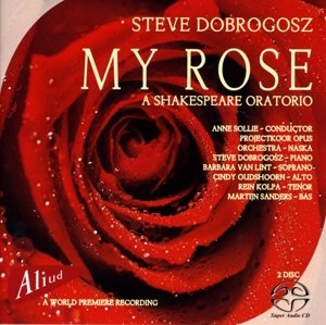 My Rose-A Shakespeare Oratorio