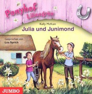 Ponyhof Liliengrün - Julia und Junimond, 1 Audio-CD