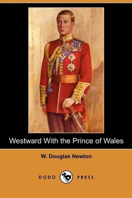 Westward with the Prince of Wales (Dodo Press)