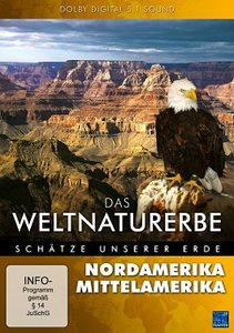 Das Weltnaturerbe - Schätze unserer Erde - Nordamerika / Mittelamerika