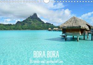 Bora Bora - Strände und Landschaften (Wandkalender 2021 DIN A4 quer)