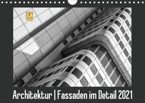 Architektur - Fassaden im Detail 2021 (Wandkalender 2021 DIN A4