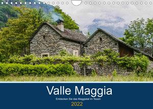 Valle Maggia - Entdecken Sie das Maggiatal im Tessin (Wandkalender 2022 DIN A4 quer)