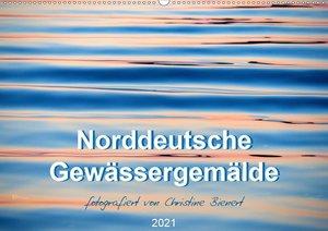 Norddeutsche Gewässergemälde (Wandkalender 2021 DIN A2 quer)