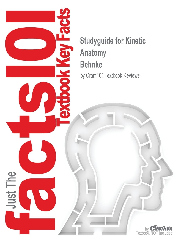 Studyguide for Kinetic Anatomy by Behnke, ISBN 9780736000161