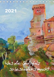 Was die Südpfalz so besonders macht (Tischkalender 2021 DIN A5 h