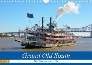 Grand Old South - Die Südstaaten der USA (Wandkalender 2021 DIN
