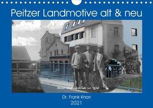 Peitzer Landmotive, alt & neu (Wandkalender 2021 DIN A4 quer)