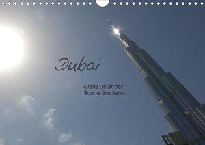 Dubai. Glanz unter der Sonne Arabiens (Wandkalender 2021 DIN A4