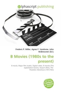 B Movies (1980s to the present)