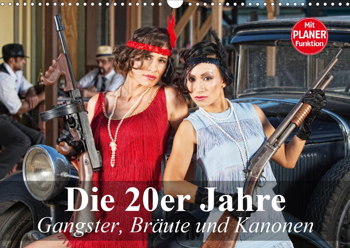 Die 20er Jahre. Gangster, Bräute und Kanonen (Wandkalender 2021