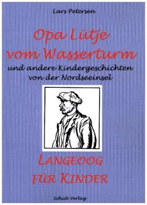 Opa Lütje vom Wasserturm - Langeoog für Kinder