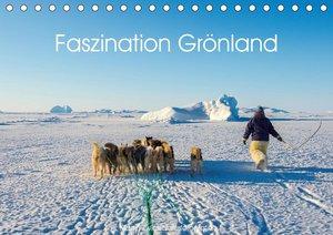 Faszination Grönland (Tischkalender 2021 DIN A5 quer)